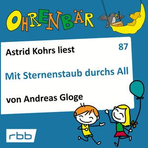 Astrid Kohrs liest Mit Sternenstaub durchs All