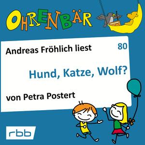 Andreas Fröhlich liest Hund, Katze, Wolf?