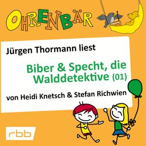 Jürgen Thormann liest Biber & Specht, die Walddetektive (01)