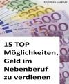 15 Top-Möglichkeiten, Geld im Nebenberuf zu verdienen