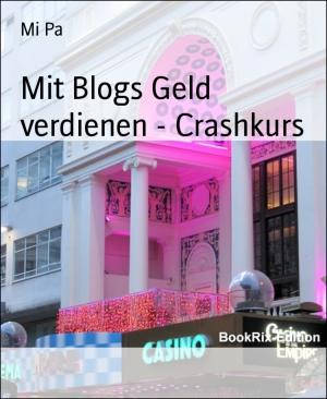 Mit Blogs Geld verdienen - Crashkurs