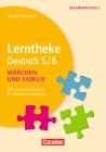 Lerntheke Deutsch 5/6 - Fabeln und Märchen