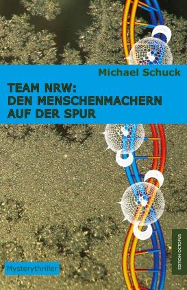 Team NRW: Den Menschenmachern auf der Spur