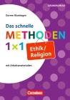 Das schnelle Methoden-1x1 Ethik/Religion