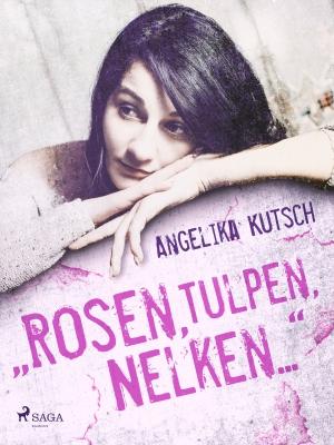 """Rosen, Tulpen, Nelken ..."""