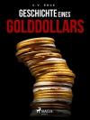Geschichte eines Golddollars