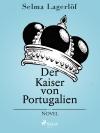 Der Kaiser von Portugalien