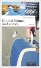Vergrößerte Darstellung Cover: Einmal Heimat und zurück. Externe Website (neues Fenster)