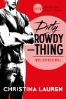 Vergrößerte Darstellung Cover: Dirty Rowdy Thing - Weil ich dich will. Externe Website (neues Fenster)
