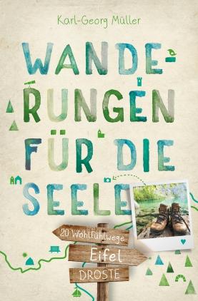 Eifel - Wanderungen für die Seele