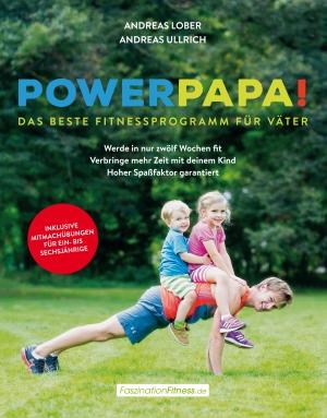 Powerpapa! - das beste Fitnessprogramm für Väter