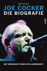 Vergrößerte Darstellung Cover: Joe Cocker - die Biografie. Externe Website (neues Fenster)