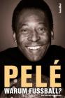 Pelé - warum Fußball?