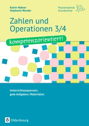 Zahlen und Operationen 3/4 - kompetenzorientiert!