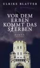 Vergrößerte Darstellung Cover: Vor dem Erben kommt das Sterben. Externe Website (neues Fenster)