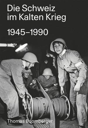 ¬Die¬ Schweiz im Kalten Krieg 1945-1990