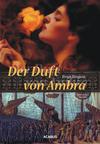 Vergrößerte Darstellung Cover: Der Duft von Ambra. Externe Website (neues Fenster)