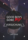 Good Boys Gone Bad - Versuchung