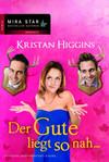 Vergrößerte Darstellung Cover: Der Gute liegt so nah.... Externe Website (neues Fenster)