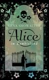 Vergrößerte Darstellung Cover: Alice im Zombieland. Externe Website (neues Fenster)
