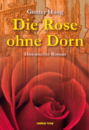 ¬Die¬ Rose ohne Dorn