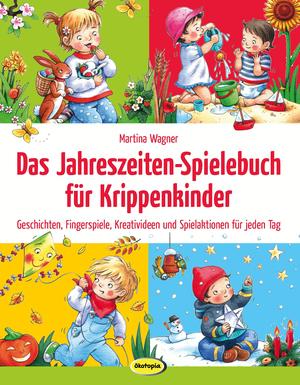 ¬Das¬ Jahreszeiten-Spielebuch für Krippenkinder