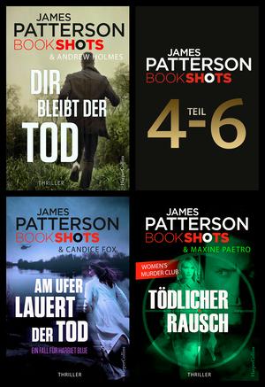 James Patterson Bookshots - Teil 4-6