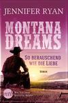 Montana Dreams - So berauschend wie die Liebe