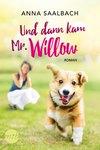 Vergrößerte Darstellung Cover: Und dann kam Mr. Willow. Externe Website (neues Fenster)