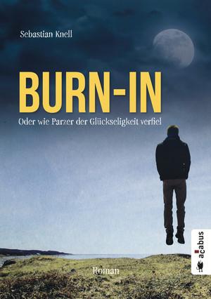 Burn-In oder Wie Parzer der Glückseligkeit verfiel