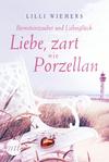 Vergrößerte Darstellung Cover: Liebe, zart wie Porzellan. Externe Website (neues Fenster)