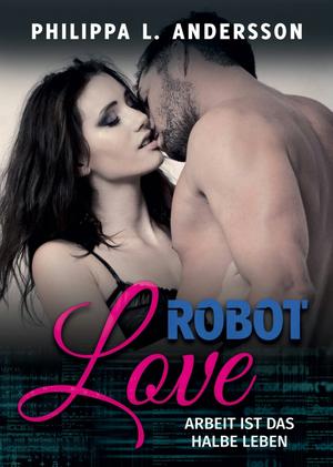 Robot Love - Arbeit ist das halbe Leben