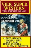 Wildwest Sammelband: Vier Super Western Dezember 2017