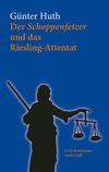 ¬Der¬ Schoppenfetzer und das Riesling-Attentat