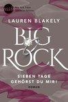 Big Rock - Sieben Tage gehörst du mir!