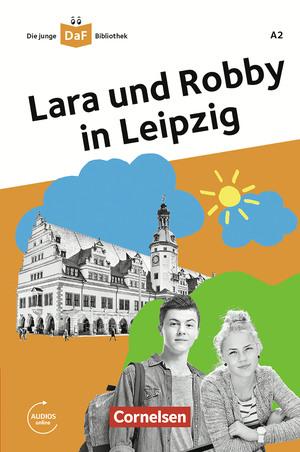 Die junge DaF-Bibliothek: Lara und Robby in Leipzig,A2