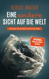 Vergrößerte Darstellung Cover: ¬Eine¬ andere Sicht auf die Welt!. Externe Website (neues Fenster)