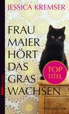Vergrößerte Darstellung Cover: Frau Maier hört das Gras wachsen. Externe Website (neues Fenster)