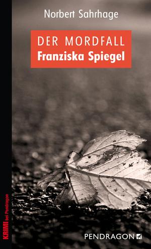 Der Mordfall Franziska Spiegel