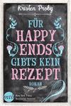 Vergrößerte Darstellung Cover: Für Happy Ends gibt`s kein Rezept. Externe Website (neues Fenster)
