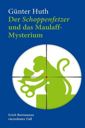 Der Schoppenfetzer und das Maulaff-Mysterium