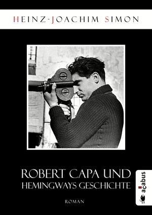 Robert Capa und Hemingways Geschichte