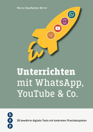 Unterrichten mit WhatsApp, YouTube & Co.
