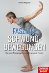 Vergrößerte Darstellung Cover: Fasziale Schwungbewegungen. Externe Website (neues Fenster)