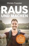 Vergrößerte Darstellung Cover: Raus und machen!. Externe Website (neues Fenster)