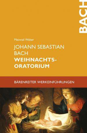 Johann Sebastian Bach. Weihnachtsoratorium