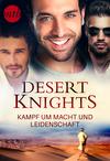 Vergrößerte Darstellung Cover: Desert Knights - Kampf um Macht und Leidenschaft. Externe Website (neues Fenster)