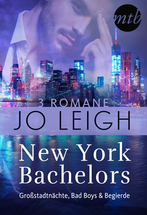 New York Bachelors - Großstadtnächte, Bad Boys & Begierde
