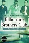 Vergrößerte Darstellung Cover: Billionaire Brothers Club - Was fehlt zum Glück?. Externe Website (neues Fenster)