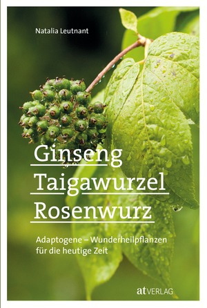 Ginseng, Taigawurzel, Rosenwurz - eBook